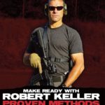 Make Ready with Robert Keller: Proven Methods of the Carbine